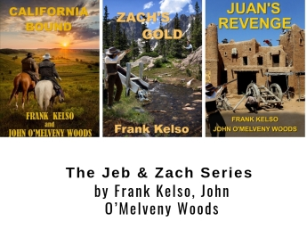 The Jeb & Zach Series by Frank Kelso, John O'Melveny Woods