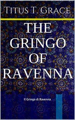 the gringo of ravenna