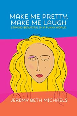 make me laugh make me pretty.jpg