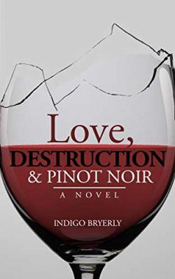 love destruction and pinot noir