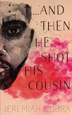 and then he shot his cousin